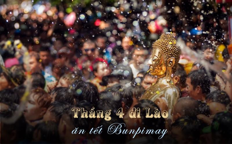 Tháng 4 đi du lịch Lào ăn Tết té nước Bunpimay